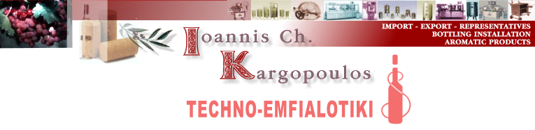 Bottling and Automatic Distillation Installations in Greece, Balkans and Europe - Aromatic Products - Christos Kargopoulos - TECHNO-EMFIALOTIKI